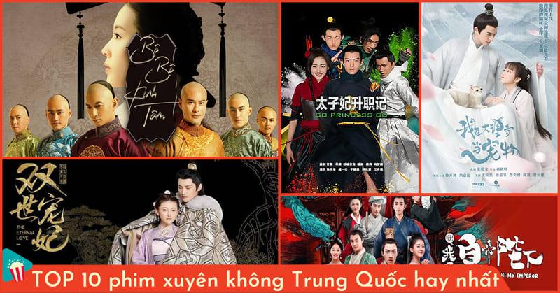 top phim xuyên không Trung Quốc hay nhất